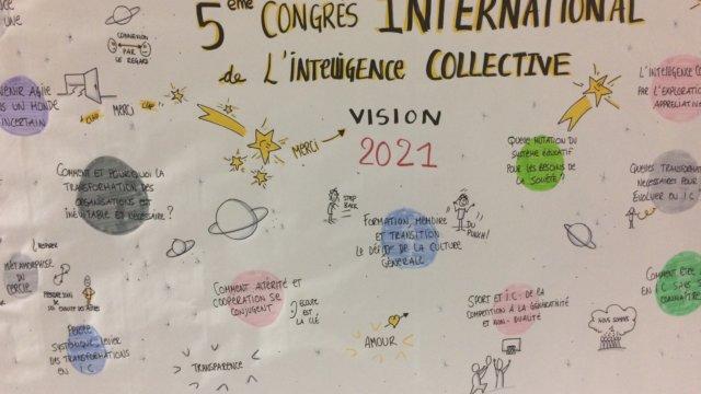Merci Vision 2021 pour cette magnifique 5e Congrès International de l'Intelligence Collective